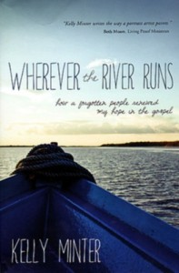 Kelly Minter - Wherever the River Runs on Conviction and Grow Up